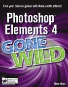 Photoshop Elements 4 Gone Wild