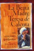 La Beata Madre Teresa de Calcuta [Spanish]