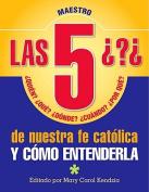 Las 5 Preguntas de Nuestra Fe Catolica [Spanish]