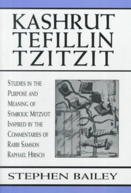Kashrut, Tefillin, Tzitzit: The Purpose of Symbolic Mitzvot Inspired by the Commentaries of Rabbi Samson Raphael Hirsch