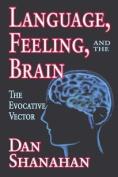 Language, Feeling, and the Brain