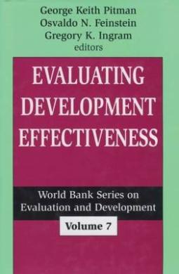 Evaluating Development Effectiveness (World Bank Series on Evaluation & Development)