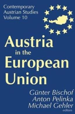 Austria in the European Union (Contemporary Austrian Studies)