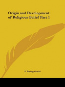 Origin and Development of Religious Belief Part 1