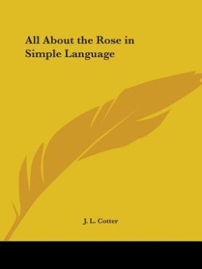 All About the Rose in Simple Language (1924)