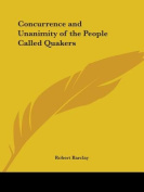 Concurrence and Unanimity of the People Called Quakers