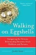Walking on Eggshells