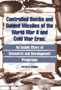 Controlled Bombs and Guided Missiles of the World War II and Cold War Eras