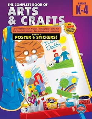 The Complete Book of Arts and Crafts, Grades K - 4 (Complete Book)