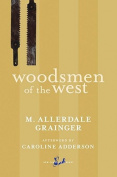 Woodsmen of the West (New Canadian Library