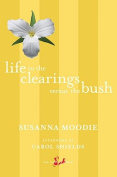 Life in the Clearings Versus the Bush