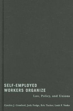 Self-Employed Workers Organize: Law, Policy, and Unions