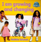 I am Growing and Changing (My World