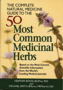 The Complete Natural Medicine Guide to the 50 Most Common Medicinal Herbs