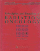 Principles and Practice of Radiation Oncology