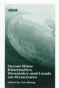 Ocean Wave Kinematics, Dynamics and Loads on Structures