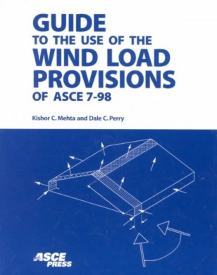 Guide to the Use of the Wind Load Provisions of ASCE 7-98