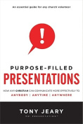 Purpose-Filled Presentations