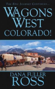 Colorado! (Wagons West)