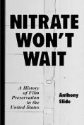 Nitrate Won't Wait
