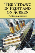"The ""Titanic"" in Print and on Screen"
