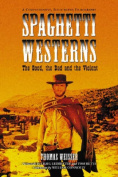 Spaghetti Westerns - The Good, the Bad and the Violent