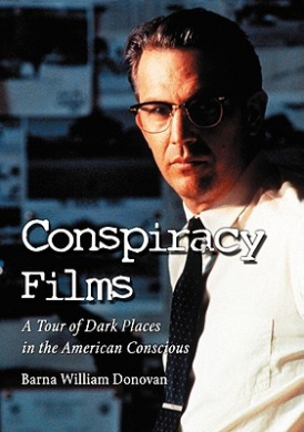 Conspiracy Films: A Tour of Dark Places in the American Conscious