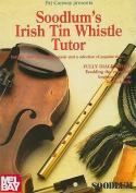 Soodlum's Irish Tin Whistle Tutor, Volume 1