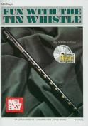 Mel Bay's Fun with the Tin Whistle