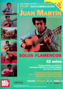 Play Solo Flamenco Guitar with Juan Martin Vol. 1 [With CD and DVD]