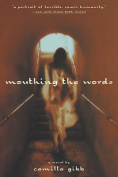 Mouthing the Words: A Novel