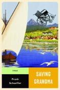 Saving Grandma: A Novel