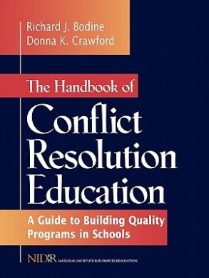 The Handbook of Conflict Resolution Education: A Guide to Building Quality Programs in Schools