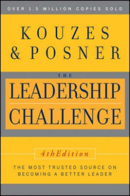 The Leadership Challenge (J-B Leadership Challenge: Kouzes/Posner)