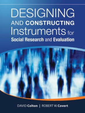 Designing and Constructing Instruments for Social Research and Evaluation (Research Methods for the Social Sciences)