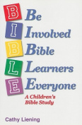 B.I.B.L.E. Be Involved Bible Learners Everyone