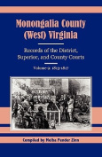 Monongalia County (West) Virginia Records of the District, Superior, and County Courts, Volume 9