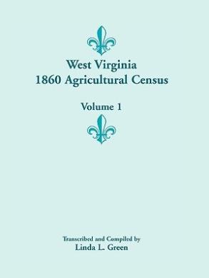 West Virginia 1860 Agricultural Census, Volume 1
