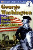 George Washington -- Soldier, Hero, President (DK Readers, Level 3