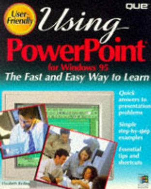 Using Powerpoint for Windows 95: User Friendly Reference