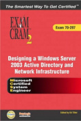 MCSE Designing a Microsoft Windows Server 2003 Active Directory and Network Infrastructure Exam Cram 2 (Exam Cram 70-297) [With CDROM]