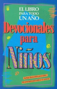 Devocionales de Nios Para Todo Un Ao [Spanish]