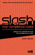 Slash Your Compliance Costs!