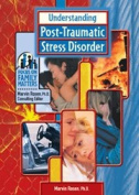 Understanding Post-traumatic Stress Disorder