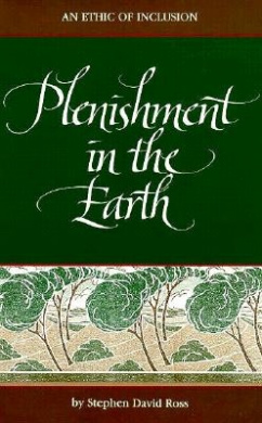 Plenishment of the Earth: An Ethic of Inclusions (SUNY Series in Philosophy)
