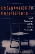 Metaphysics to Metafictions