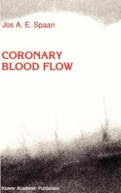 Coronary Blood Flow: Mechanics, Distribution, and Control (Developments in Cardiovascular Medicine, V. 124)