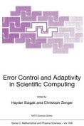 Error Control and Adaptivity in Scientific Computing