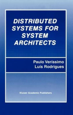 Distributed Systems for System Architects (Advances in Distributed Computing and Middleware)