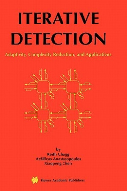 Iterative Detection: Adaptivity, Complexity Reduction and Applications (The Springer International Series in Engineering and Computer Science)